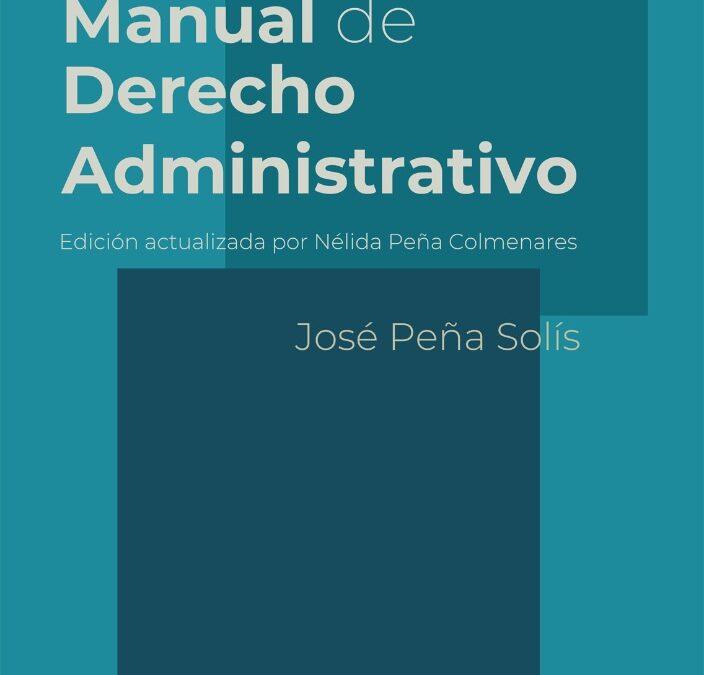 Reseña sobre la próxima edición actualizada del Manual de Derecho Administrativo (Vol. 1) del profesor José Peña Solís